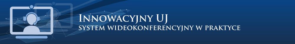 Innowacyjny UJ. System wideokonferencyjny w praktyce