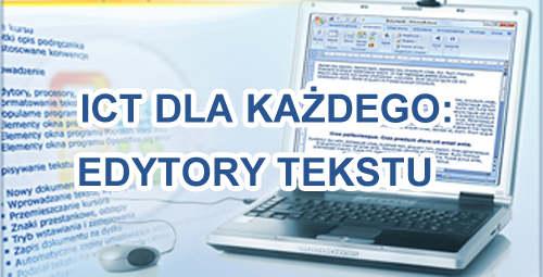 ICT dla każdego. Edytory tekstu.