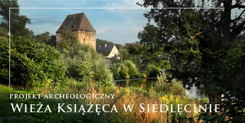 Projekt archeologiczny Wieża Książęca w Siedlęcinie
