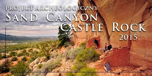 Projekt archeologiczny Sand Canyon Castle Rock 2015