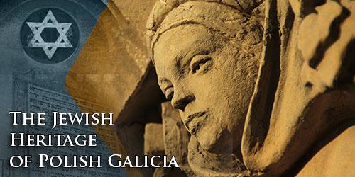The Jewish Heritage of Polish Galicia